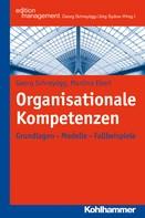 Georg Schreyögg: Organisationale Kompetenzen