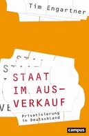 Tim Engartner: Staat im Ausverkauf