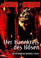 Andre Norton: DER BANNKREIS DES BÖSEN - Dritter Roman des HEXENWELT-Zyklus