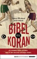 Simon Akstinat: Bibel vs. Koran