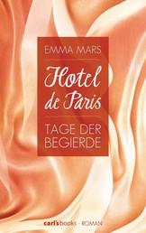 Hotel de Paris - Tage der Begierde - Band 2 Roman