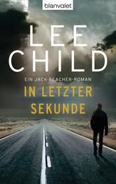 In letzter Sekunde - Ein Jack-Reacher-Roman