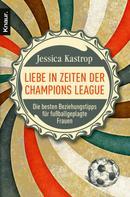 Jessica Kastrop: Liebe in Zeiten der Champions League