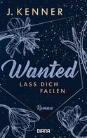 J. Kenner: Wanted (3): Lass dich fallen ★★★★★