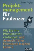 Peter Taylor: Projektmanagement für Faulenzer ★★★★