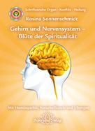 Rosina Sonnenschmidt: Gehirn und Nervensystem - Blüte der Spiritualität