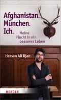 Hassan Ali Djan: Afghanistan. München. Ich ★★★★★