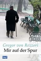 Gregor von Rezzori: Mir auf der Spur ★★★★