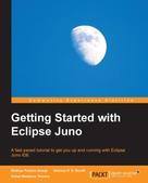 Rodrigo Fraxino Araujo: Getting Started with Eclipse Juno