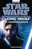 Karen Miller: Star Wars. Clone Wars 4. Im Verborgenen ★★★★