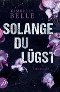 Kimberly Belle: Solange du lügst ★★★★