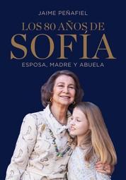 Los 80 años de Sofía - Esposa, madre y abuela