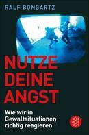 Ralf Bongartz: Nutze deine Angst ★★★★★
