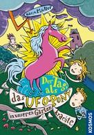 Karin Müller: Der Tag, als das Ufo-Pony in unseren Garten krachte ★★★★