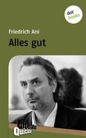 Friedrich Ani: Alles gut - Literatur-Quickie