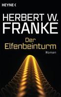Herbert W. Franke: Der Elfenbeinturm