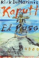Rick DeMarinis: Kaputt in El Paso ★★★★
