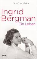 Thilo Wydra: Ingrid Bergman ★★★★