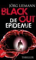 Jörg Liemann: Blackout - Die Epidemie ★★★