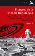 Varios Autores: Pioneros de la ciencia ficción rusa vol. II