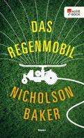 Nicholson Baker: Das Regenmobil