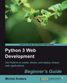 Michel Anders: Python 3 Web Development Beginner's Guide