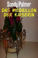 Sandy Palmer: Das Medaillon der Kaiserin ★★★