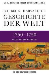 Geschichte der Welt 1350-1750 - Weltreiche und Weltmeere