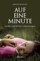 Anton Schulte: Auf eine Minute