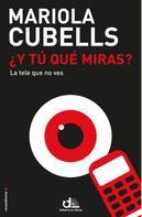 Mariola Cubells: ¿Y tú qué miras?