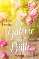 Julia Fischer: Die Galerie der Düfte ★★★★