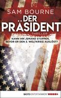 Sam Bourne: Der Präsident ★★★★