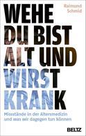 Raimund Schmid: Wehe, du bist alt und wirst krank ★★★