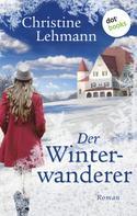 Christine Lehmann: Der Winterwanderer ★★★★