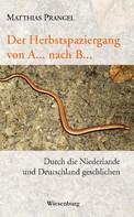 Matthias Prangel: Herbstspaziergang von A... nach B... ★★