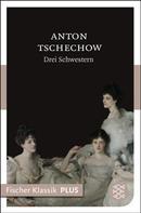 Anton Tschechow: Drei Schwestern ★★★★★