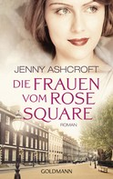 Jenny Ashcroft: Die Frauen vom Rose Square ★★★★