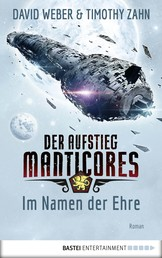 Der Aufstieg Manticores: Im Namen der Ehre - Roman