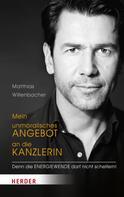Matthias Willenbacher: Mein unmoralisches Angebot an die Kanzlerin ★★★★★