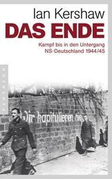 Das Ende - Kampf bis in den Untergang - NS-Deutschland 1944/45