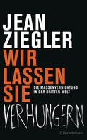 Jean Ziegler: Wir lassen sie verhungern - ★★★★★