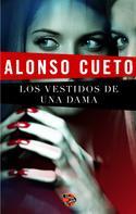 Alonso Cueto: Los vestidos de una dama