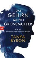 Tanya Byron: Das Gehirn meiner Großmutter ★★★★