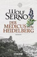 Wolf Serno: Der Medicus von Heidelberg ★★★★