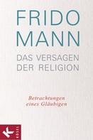 Frido Mann: Das Versagen der Religion ★★★★★