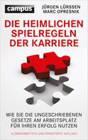Jürgen Lürssen: Die heimlichen Spielregeln der Karriere ★★