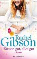 Rachel Gibson: Küssen gut, alles gut ★★★★