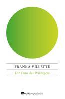 Franka Villette: Die Frau des Wikingers ★★★★