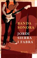 Jordi Sierra i Fabra: Banda sonora