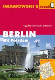 Berlin mit Potsdam - Reiseführer von Iwanowski - Individualreiseführer